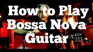 How to Play Bossa Nova Guitar - Jobim Style