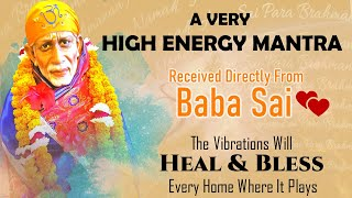 A MANTRA THAT WILL HEAL & BLESS EVERY HOME WHERE IT PLAYS💕Received Directly from Baba Sai//Di Jaan/