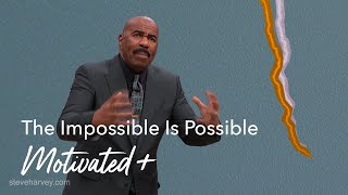 The Impossible Is Possible | Motivated +