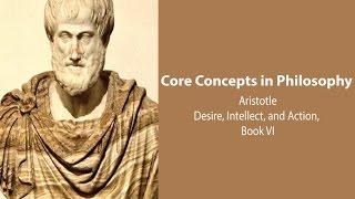 Aristotle on Desire, Intellect, and Action (Nicomachean Ethics bk 6) - Philosophy Core Concepts