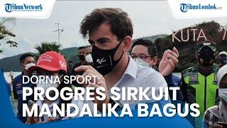 Tim Dorna Sport Tinjau Kesiapan Sirkuit: Progres Sirkuit MotoGP Mandalika Bagus