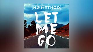 No Method - Let Me Go (Scott Forshaw & Greg Stainer Remix) [Ultra Music]