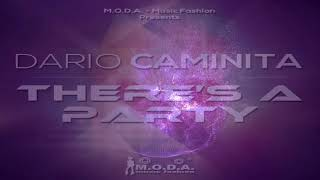 Dario Caminita - There's a Party (House Mix)