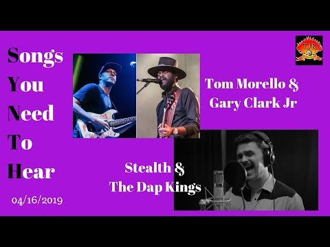 New Track Recommendations Tom Morello, Gary Clark Jr, Stealth, & The Dap Kings - TJR