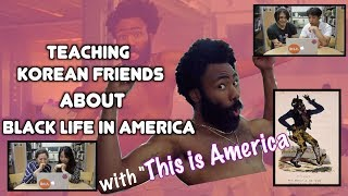 "Korean Friends React to ""This is America"" by Childish Gambino"