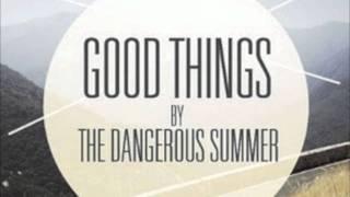 Good Things - The Dangerous Summer [HQ + Lyrics]