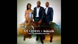 Dj Qness Ft NaakMusic & Ami Faku   Babuyile (full Audio)