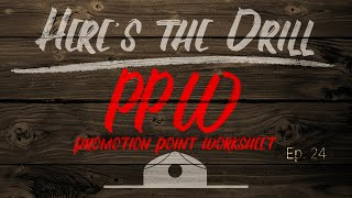 Here's The Drill - PPW (Promotion Point Worksheet)
