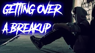 GETTING OVER A BREAKUP - Motivational Speech To Help You Move On