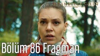 İstanbullu Gelin 86. Bölüm Fragman