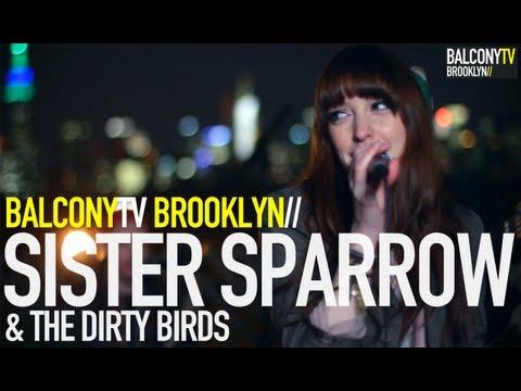 SISTER SPARROW & THE DIRTY BIRDS - THE LONG WAY (BalconyTV)