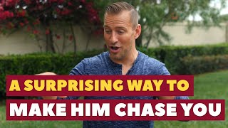 A Surprising Way to Make Him Chase You | Dating Advice for Women by Mat Boggs