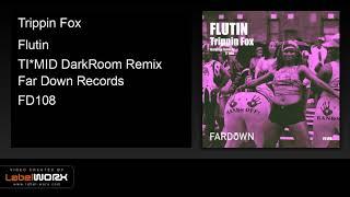 Trippin Fox   Flutin (TI*MID DarkRoom Remix)