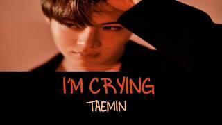 TAEMIN (태민)   I'm Crying (Korean Ver.) Lyrics (HANROMENG)