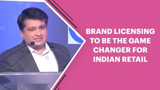 Brand Licensing to be the game changer for Indian Retail...