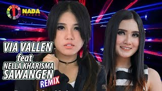 Download lagu Via Vallen Feat Nella Kharisma Wandra Sawangen Remix Mp3