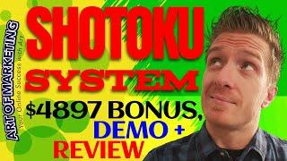 Shotoku System Review, Demo, $4897 Bonus, ShotokuSystem Review
