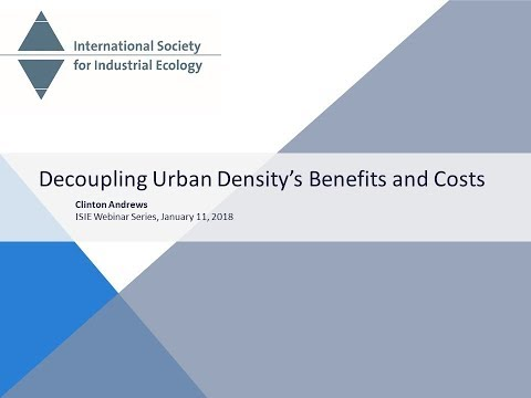 Urban Density - Decoupling Costs and Benefits - Clinton Andrews