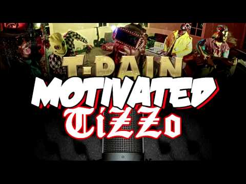 T-Pain feat TiZZo Motivated (Contest Song) Freestyle Rap