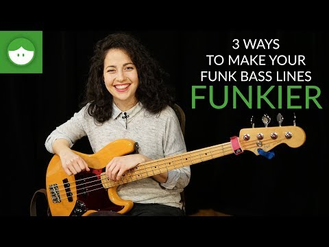3 ways to make your funk bass lines FUNKIER