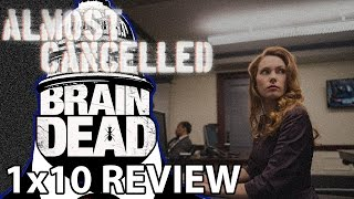 BrainDead Season 1 Episode 10 'The Path to War Part Two' Review