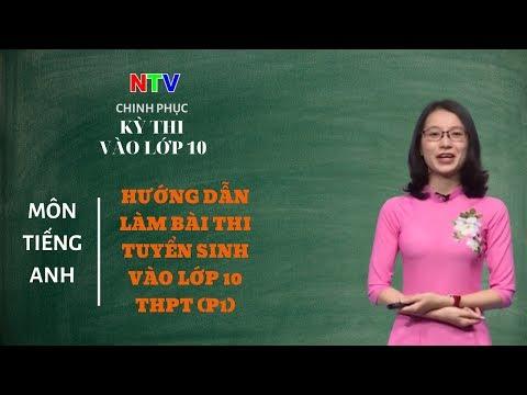 Tiếng Anh: Hướng dẫn làm bài thi Tiếng Anh vào lớp 10