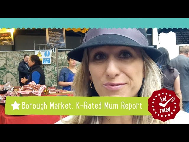 Borough Market: Mum Report
