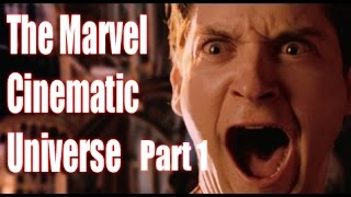 THE MARVEL CINEMATIC UNIVERSE (Part 1: The Beginning)
