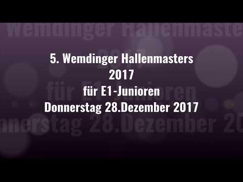 28.12.17 5. WEMDINGER HALLENMASTERS für E1-JUNIOREN - 1.Spiel (E1/II)