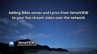 Adding Bible verses and Lyrics from VerseVIEW to your live stream video over the network