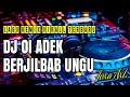 DJ TERBARU ADEK BERJILBAB UNGU LAGU REMIX VIRALL BANGET