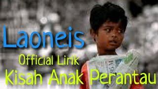 Kisah Anak Perantau - Laoneis Band   Official Lirik