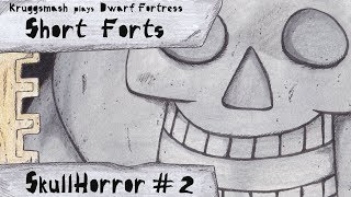 Dwarf Fortress Short Forts: Skullhorror #2, Lords and Scholars