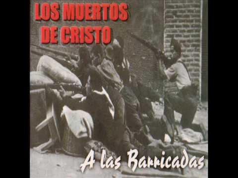 Los Muertos de Cristo - A las Barricadas