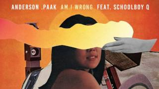 Anderson .Paak   Am I Wrong (feat. ScHoolboy Q)