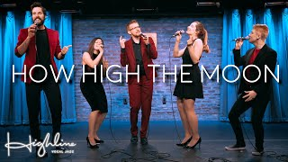 Highline Vocal jazz How high the moon Music