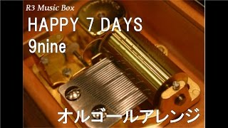 HAPPY 7 DAYS/9nine【オルゴール】