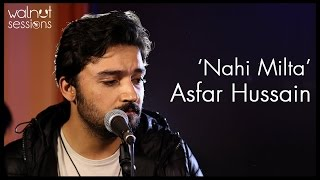 Nahi Milta By Asfar Hussain | Walnut Sessions