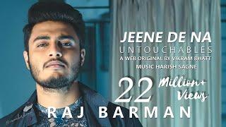 Jeene De Na | Untouchables | Raj Barman | Harish Sagne | A