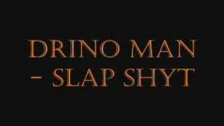 Drino Man - Slap Shyt