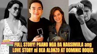 FULL STORY! Paano Nga Ba NAGSIMULA ang LOVE STORY ni Bea Alonzo at Dominic Roque