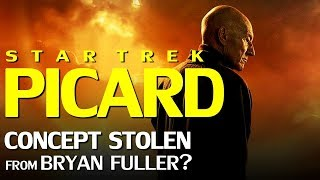Star Trek Picard: Taken from Bryan Fuller, the ousted original creator of Discovery?