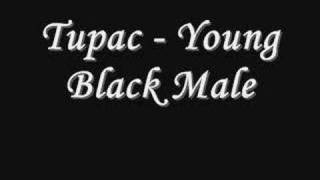 Tupac - Young Black Male *Lyrics