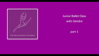Junior Ballet Class with Deirdre part 1