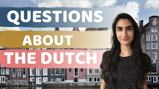 Answering 5 Common Questions About The Dutch And The Netherlands