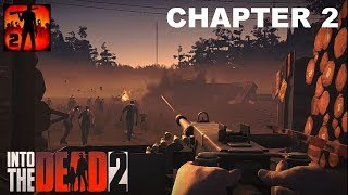 INTO THE DEAD 2 - CHAPTER 2 GAMEPLAY ( iOS / Android )