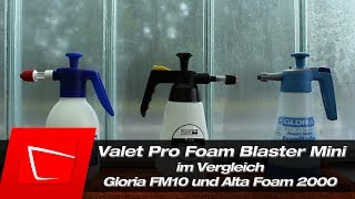 Alta Foam 2000 ValetPRO Foam Blaster Mini Gloria FM10 Schaumsprüher im Vergleich