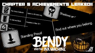 BENDY CHAPTER 5 ACHIEVEMENTS LEAKED!! ( Official Bendy and the Ink Machine Chapter 5 Leaks!! )