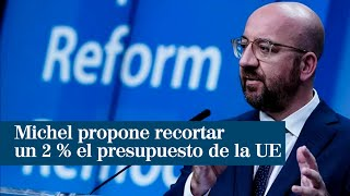 Michel propone recortar un 2 % el presupuesto pero mantener el fondo poscoronavirus