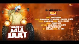 Tractor-Aala-Jaat--Rambir-Dhana--Priyanka--Binder-Danoda--New-Haryanvi-DJ-Songs-2018--NDJ-Music Video,Mp3 Free Download
